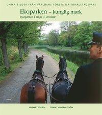 bokomslag Ekoparken - kunglig mark : Djurgården, Haga, Ulriksdal