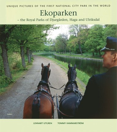 bokomslag Ekoparken : the Royal Parks of Djurgården, Haga and Ulriksdal