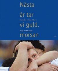 bokomslag Nästa år tar vi guld, morsan : en bok om IFK Norrköping