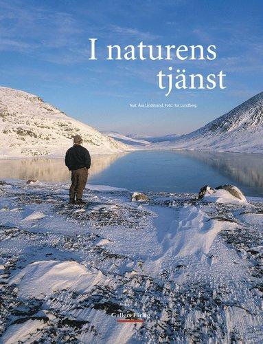 bokomslag I naturens tjänst : med vakande ögon i skogar och fjäll