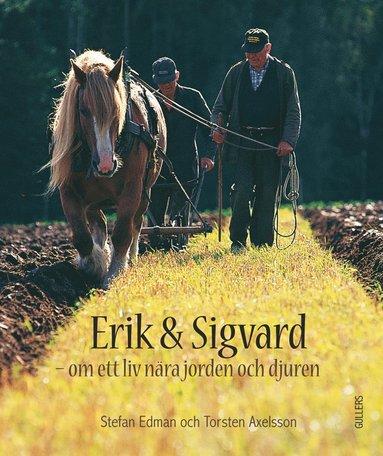 bokomslag Erik och Sigvard : om ett liv nära jorden och djuren