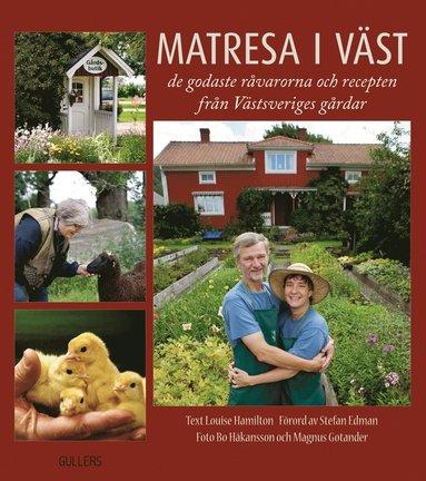 bokomslag Matresa i väst : reportage och recept från västsvenska gårdar