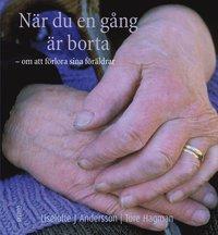 bokomslag När du en gång är borta : om att förlora sina föräldrar