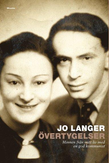 bokomslag Övertygelser : minnen från mitt liv med en god kommunist