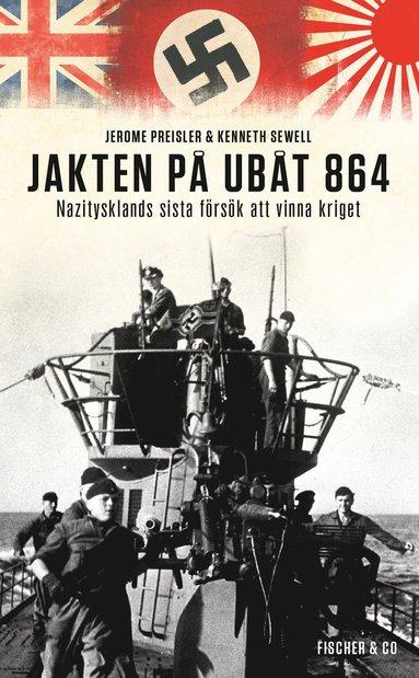bokomslag Jakten på ubåt 864 : Nazitysklands sista försök att vinna kriget