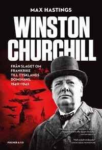 bokomslag Winston Churchill : från slaget om Frankrike till Tysklands dominans, 1940-1942