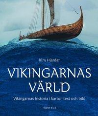 Vikingarnas värld : Vikingarnas historia i kartor, text och bilder