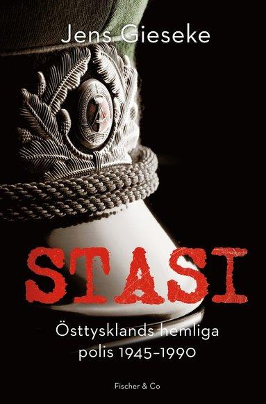 bokomslag Stasi : Östtysklands hemliga polis, 1945-1990
