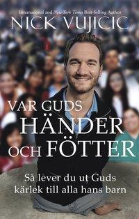 bokomslag Var Guds händer och fötter : hur du lever ut Guds kärlek till alla hans barn