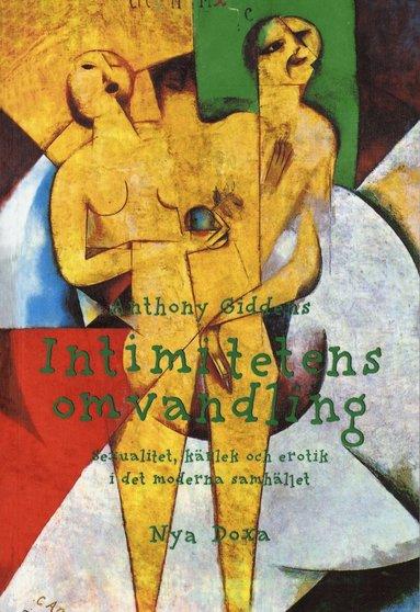 bokomslag Intimitetens omvandling : Sexualitet, kärlek och erotik i det moderna samhället
