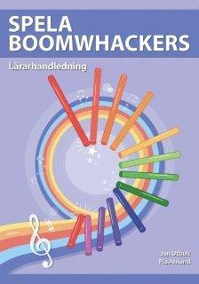 bokomslag Spela boomwhackers Lärarhandledning