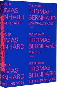 bokomslag Tre dramer : Jaktsällskapet ; Minetti ; Ritter, Dene, Voss