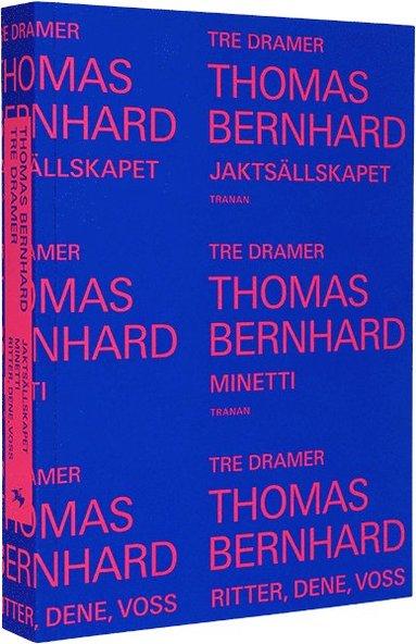 bokomslag Tre dramer. Minetti ; Jaktsällskapet ; Ritter, Dene, Voss