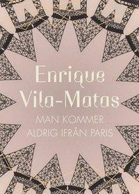 bokomslag Man kommer aldrig ifrån Paris