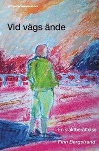 bokomslag Vid vägs ände : en släktberättelse