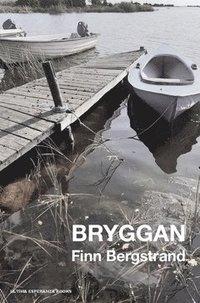 bokomslag Bryggan : och andra berättelser