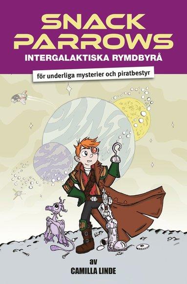 bokomslag Snack Parrows intergalaktiska rymdbyrå för underliga mysterier och piratbestyr