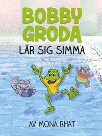 bokomslag Bobby Groda lär sig simma