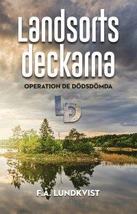 bokomslag Landsortsdeckarna : operation de dödsdömda
