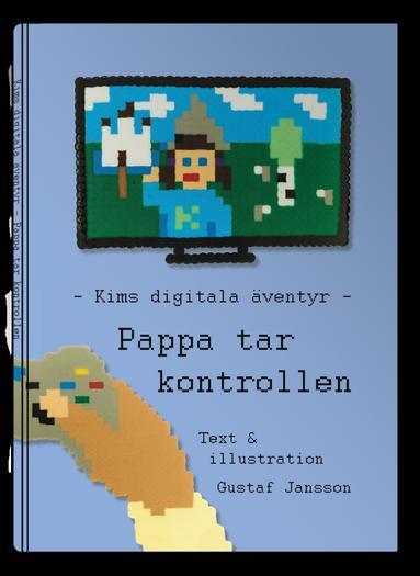 bokomslag Kims digitala äventyr - Pappa tar kontrollen