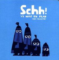bokomslag Schh! : vi har en plan