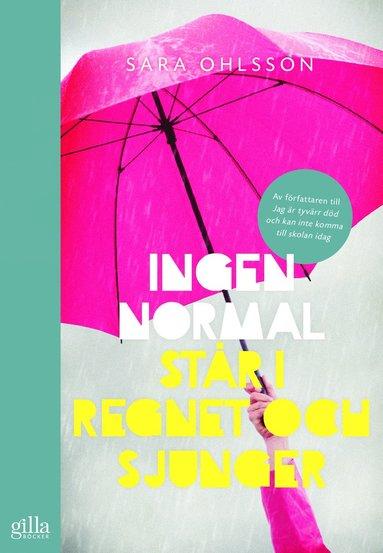 bokomslag Ingen normal står i regnet och sjunger