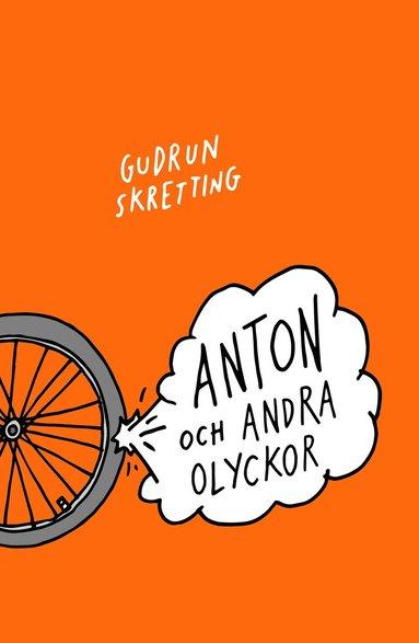 bokomslag Anton och andra olyckor