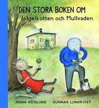 bokomslag Den stora boken om Igelkotten och Mullvaden