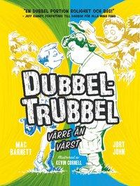 bokomslag Dubbel-Trubbel : värre än värst
