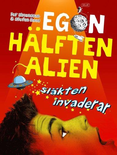 bokomslag Egon - hälften alien. Släkten invaderar