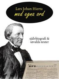 bokomslag Lars Johan Hierta - Med egna ord