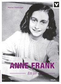 bokomslag Anne Frank : ett liv