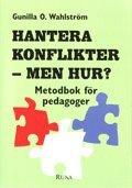 bokomslag Hantera konflikter - men hur? - Metodbok för pedagoger