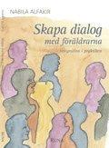 bokomslag Skapa dialog med föräldrarna : integration i praktiken