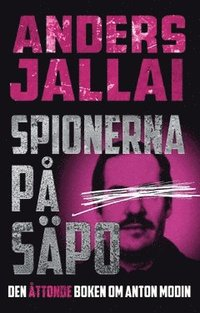 bokomslag Spionerna på Säpo
