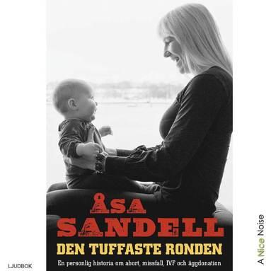 bokomslag Den tuffaste ronden: en personlig historia om abort, missfall, ivf och äggdonation