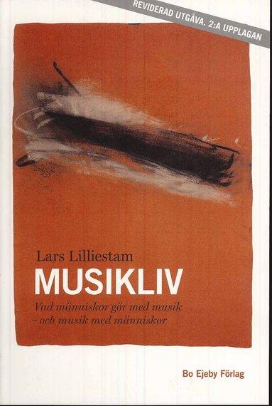 bokomslag Musikliv : vad människor gör med musik - och musik med människor