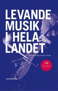 bokomslag Levande musik i hela landet : Rikskonserter från början till slut : + CD med 22 spår från Caprice Records