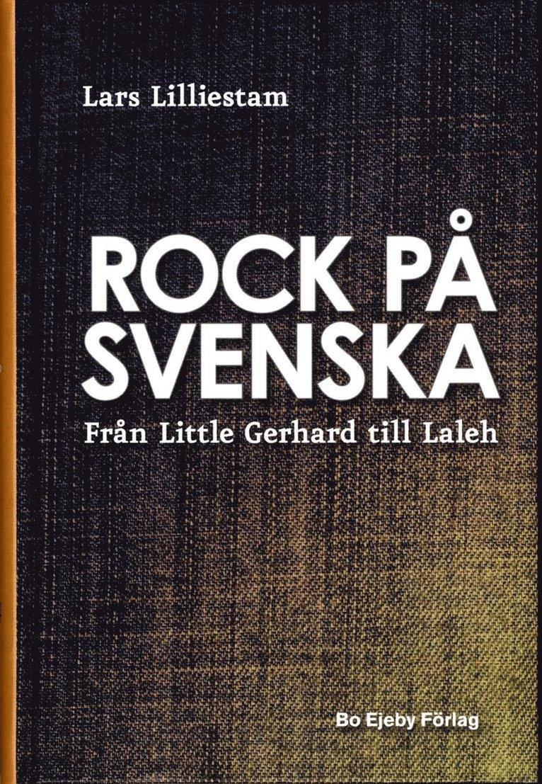 Rock på svenska : från Little Gerhard till Laleh 1