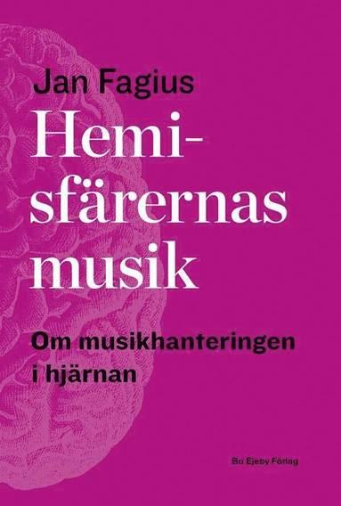 bokomslag Hemisfärernas musik : om musikhantering i hjärnan