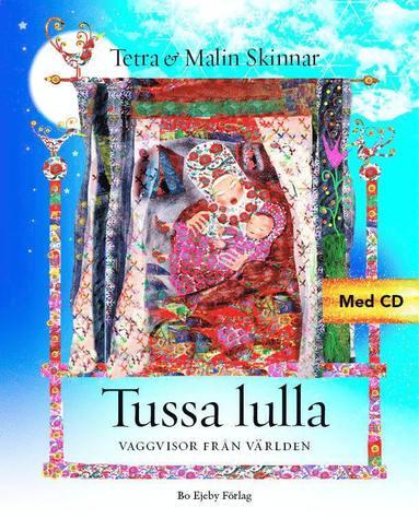 bokomslag Tussa lulla : Vaggvisor från världen