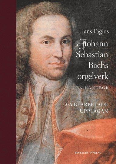 bokomslag Johann Sebastian Bachs orgelverk : En handbok