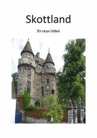 bokomslag Skottland : en resa i tiden