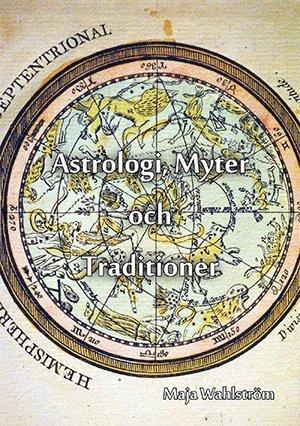 bokomslag Astrologi, myter och traditioner