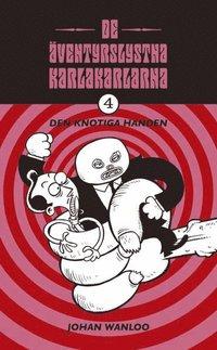 bokomslag De äventyrslystna karlakarlarna 4: Den knotiga handen