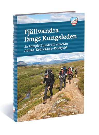 bokomslag Fjällvandra längs Kungsleden : en komplett guide til sträckan Abisko - Kebnekaise - Kvikkjokk