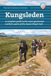 bokomslag Kungsleden : a complete guide to the most spectacular northern parts of the classic King's trail