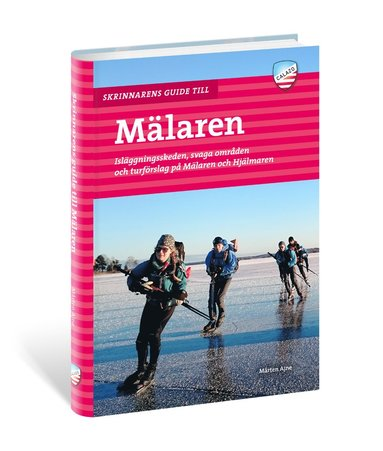 bokomslag Skrinnarens guide till Mälaren : isläggningsskeden, svaga områden och turförslag på Mälaren och Hjälmaren