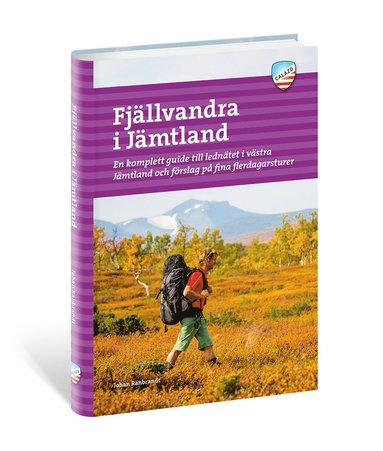 bokomslag Fjällvandra i Jämtland : en komplett guide till lednätet i västra Jämtland och förslag på fina flerdagsturer