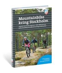 bokomslag Mountainbike kring Stockholm : upptäck de finaste stigarna - från Mälaröarnas kulturlandskap till Södertörns karga hällmarker